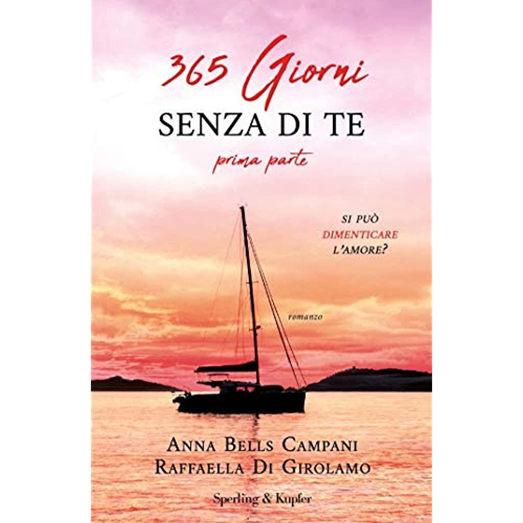 SPERLING & KUPFER - 365 GIORNI SENZA DI TE – prima parte di Anna Bells Campani e Raffaella Di Girolamo