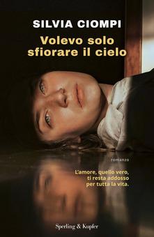Da Sperling & Kupfer esce il nuovo romanzo di Silvia Ciompi