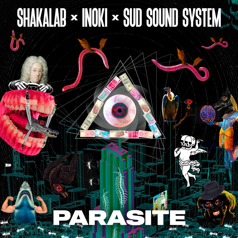 SHAKALAB feat SUD SOUND SYSTEM e INOKI - PARASITE - il nuovo singolo disponibile da Venerdì 26 Marzo - il brano anticipa il nuovo album della band
