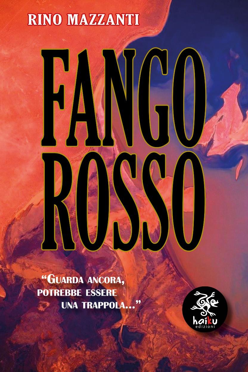 Rino Mazzanti - FANGO ROSSO EDIZIONI HAIKU