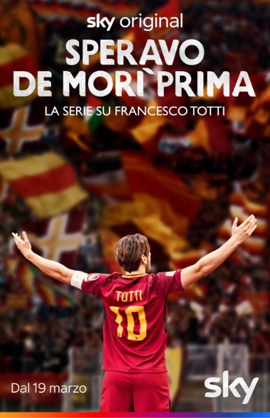 Speravo de morì prima - Su Sky Atlantic dal 19 Marzo 2021 la serie su Francesco Totti