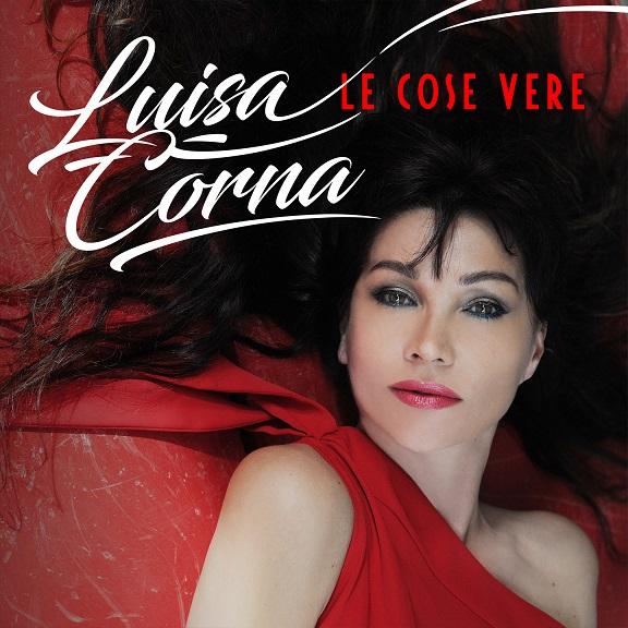 """LUISA CORNA - Online  """"Senza un noi""""  singolo estratto dal suo nuovo album  """"Le Cose Vere""""  dal 5 febbraio in digitale"""