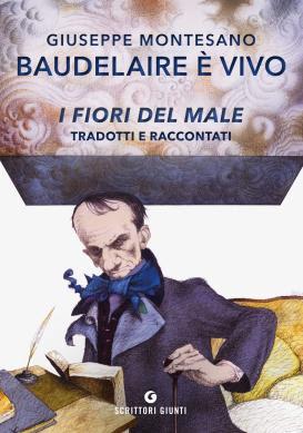 Giunti Editore - Giuseppe Montesano - Baudelaire è vivo