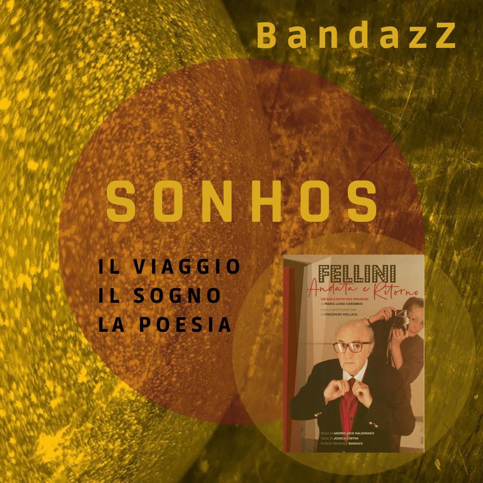 BandazZ  mercoledì 20 gennaio esce sulle piattaforme digitali  SONHOS Il viaggio, il sogno, la poesia (Savalla Records)