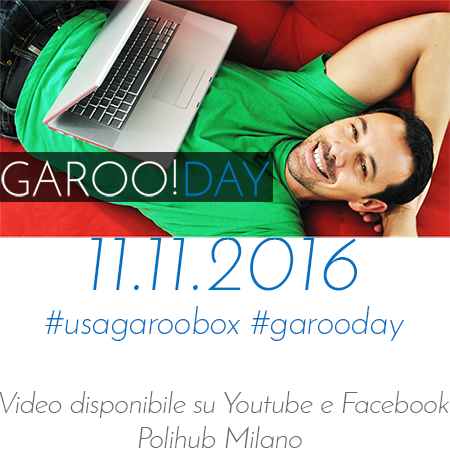 11.11.2016 #GAROODAY su Youtube e Facebook