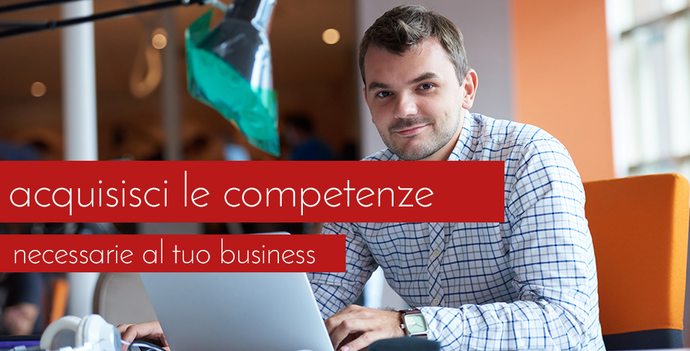 acquisisci le competenze necessarie al tuo business